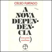 A Nova Dependencia Divida Externa E Monetarismo / Celso Furtado / 8446