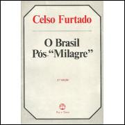 O Brasil Pos Milagre / Celso Furtado / 8447