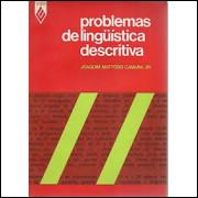 Problemas De Linguistica Descritiva / Joaquim Mattoso Camara Jr / 8455
