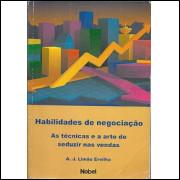 Habilidades De Negociacao As Tecnicas E A Arte De Seduzir Nas Vendas / A.j. Limao Ervilha / 8508