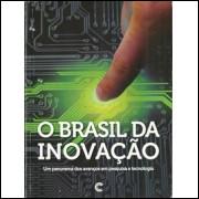 O Brasil Da Inovacao Um Panorama Dos Avancos Em Pesquisa E Tecnologia / Anai Nabuco Coord / 8513