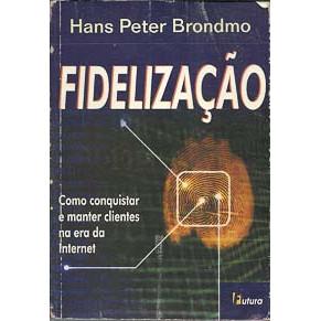 Fidelizacao / Hans Peter Brondmo / 8518