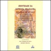 Identidade Da Imprensa Brasileira No Final De Seculo / 8524