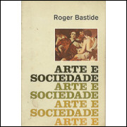 Arte E Sociedade / Roger Bastide / 8526