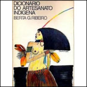 Dicionario Do Artesanato Indigena / Berta G Ribeiro / 8551