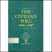The Civilian Toll 1986 1987 Ninth Supplement To The Report On Human Rights In El Salvado / 8580