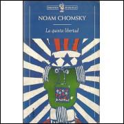 La Quinta Libertad / Noam Chomsky / 8613