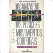 Organizacao Das Posicoes E Movimentos Corporais Futebol 2001 / Jose Angelo Gaiarsa / 8691