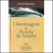 Libertinagem E Estrela Da Manha / Manuel Bandeira / 8707