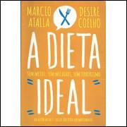 A Dieta Ideal / Marcio Atalla; Desire Coelho / 8768