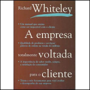 A Empresa Totalmente Voltada Para O Cliente / Richard Whiteley / 8772
