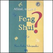 Afinal O Que E Feng Shui / Maria Forbes Scheepmaker / 8803