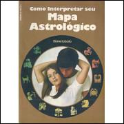Como Interpretar Seu Mapa Astrologico / Eliane Lobato / 8831