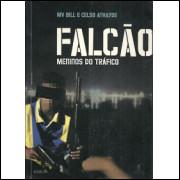Falcao Os Meninos Do Trafico / Mv Bill E Celso Athayde / 8856