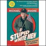 Stupid White Men Uma Nacao De Idiotas / Michael Moore / 8858