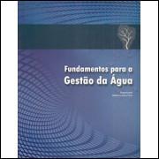 Fundamentos Para A Gestao Da Agua / Rubem La Laina Porto / 8860