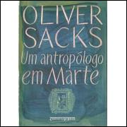 Um Antropologo Em Marte / Oliver Sacks / 8884