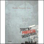 Gestao Da Producao Industrial / Moacyr Paranhos Filho / 8897