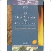Meio Ambiente E Oceanos / Luiz Roberto Tommasi / 8903