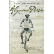 Alguma Poesia / Raul Christiano Sanchez / 8925