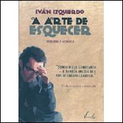 A Arte De Esquecer / Ivan Izquierdo / 8931
