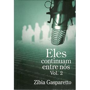 Eles Continuam Entre Nos Vol. 2 / Zibia Gasparetto / 9014