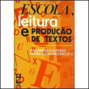 Escola Leitura E Producao De Textos / Ana Maria Kaufman; Maria Elena Rodriguez / 9107