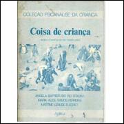 Coisa De Crianca / Angela Batista Do Rio Teixeira E Outros Org / 9140
