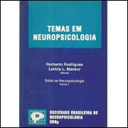 Temas Em Neuropsicologia / Norberto Rodrigues E Leticia L Mansur Editores / 9157