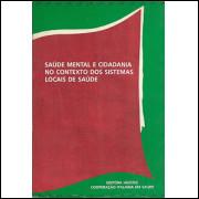Saude Mental E Cidadania No Contexto Dos Sistemas Locais De Saude / 9162