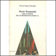 Mario Tommasini Vida E feitos De Um Democrata Radical / Franca Ongaro Basaglia / 9173