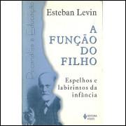 A Funcao Do Filho / Esteban Levin / 9247