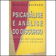Psicanalise E Analise Do Discurso Matrizes Do Sujeito Psiquico / Marlene Guirado / 9248