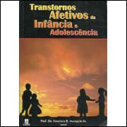 Transtornos Afetivos Da Infancia E Adolescencia / Francisco B Assumpcao Jr / 9255