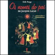 Os Nomes Do Pai Em Jacques Lacan / Erik Porge / 9261