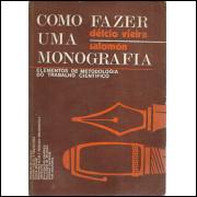Como Fazer Uma Monografia / Delcio Vieira Salomon / 9289
