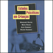 Estados Psicoticos Em Criancas / Margaret Rustin / 9291