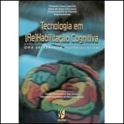 Tecnologia Em (re)habilitacao Cognitiva Uma Perspectiva Multidisciplinar / 9325