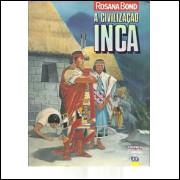 A Civilizacao Inca / Rosana Bond / 9347