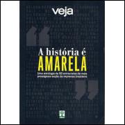 A Historia E Amarela / Revista Veja / 9351