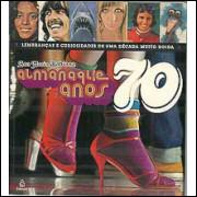 Almanaque Anos 70 / Ana Maria Bahiana / 9362