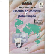 Escolha Da Carreira E Globalizacao / Dulce Whitaker / 9399