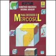 Para Entender O Mercosul / Demetrio Magnoli; Regina Araujo / 9401
