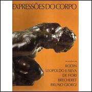 Expressoes Do Corpo Na Escultura De Rodin Leopoldo E Silva De Fiori Brecheret Bruno Gior / 9421