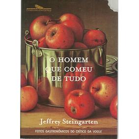 O Homem Que Comeu De Tudo / Jeffrey Steingarten / 9431