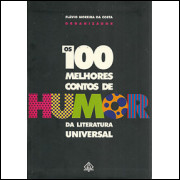 Os 100 Melhores Contos De Humor Da Literatura Universal / Flavio Moreira Da Costa / 9434