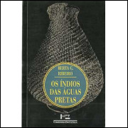 Os Indios Das Aguas Pretas / Berta G Ribeiro / 9450