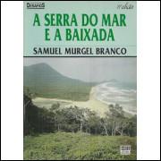 A Serra Do Mar E A Baixada / Samuel Murgel Branco / 9473