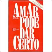 Amar Pode Dar Certo / Roberto T Shinyashiki E Eliana Bittencourt Dumet / 9508