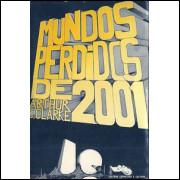 Mundos Perdidos De 2001 / Arthur C Clarke / 9560